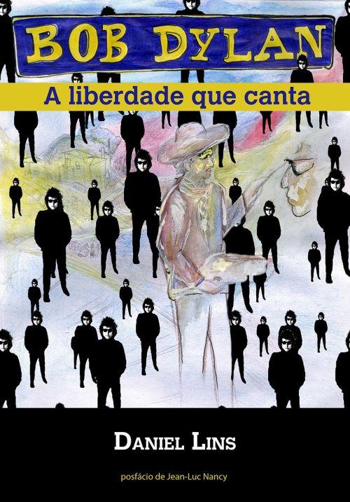 Bob Dylan - A liberdade que canta